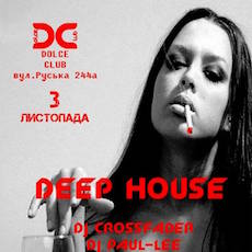 Вечірка Deep House @ Dolce Club